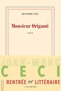 Monsieur Origami de Jean-Marc Ceci (Editions Gallimard)