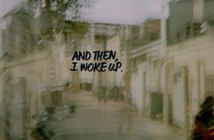 And then, I woke up...