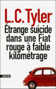 CHRONIQUE d' « Etrange suicide dans une fiat rouge à faible kilométrage » d'L.C Tyler.