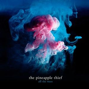 Chronique de « All the wars » de The pineapple thief.