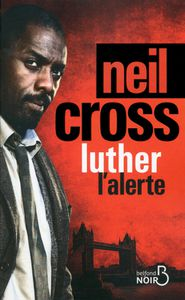 Chronique de Luther, l'alerte de Neil Cross
