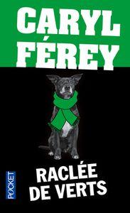 Chronique de Raclée de Verts de Caryl Ferey