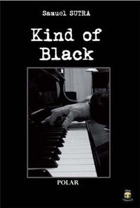 Chronique de Kind of Black de Samuel Sutra