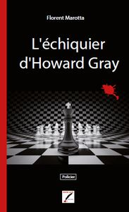 La chronique de Loley: L'échiquier d'Howard Gray  de Florent Marotta