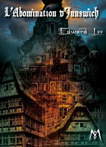 Chronique de L'Abomination d'Innswich d'Edward Lee