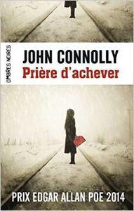 Prière d'achever de John Connolly (chronique)