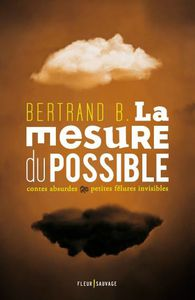 Chronique de La mesure du possible de Bertrand B