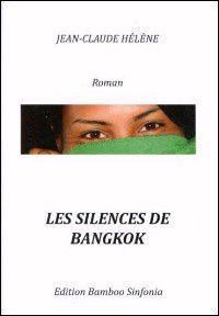 &quot&#x3B;Les silences de Bangkok&quot&#x3B; de Jean Claude Hélène
