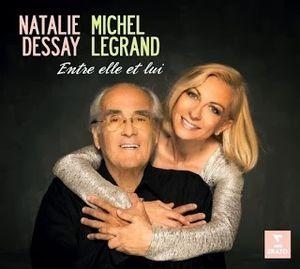 Michel Legrand &amp&#x3B; Nathalie Dessay &quot&#x3B;Entre elle et lui&quot&#x3B;