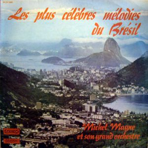 Un été en musique (1)  Easy-Listening: Michel Magne &quot&#x3B;les plus célèbres mélodies du Brésil&quot&#x3B;
