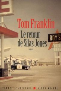 Le retour de Silas Jones / Tom Franklin