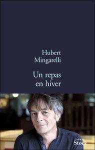 Un repas en hiver, d'Hubert Mingarelli
