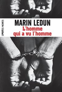 L'homme qui a vu l'homme, de Marin Ledun