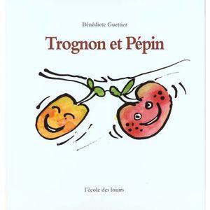 Trognon et Pépin, de Bénédicte Guettier