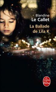 &quot&#x3B;La Ballade de Lila K.&quot&#x3B; de Blandine Le Callet