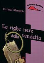 Tiziana Silvestrin, &quot&#x3B;Le righe nere della vendetta&quot&#x3B;