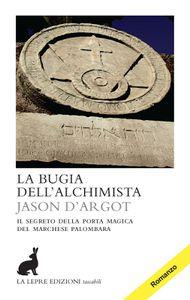 Jason d'Argot, &quot&#x3B;La bugia dell'alchimista&quot&#x3B;