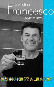 Enrico Miglino, &quot&#x3B;Francesco&quot&#x3B;