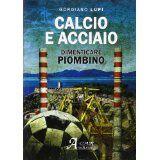 Gordiano Lupi, &quot&#x3B;Calcio e Acciaio&quot&#x3B;
