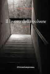 Fabio Pasquale, &quot&#x3B;Il lavoro della polvere&quot&#x3B;