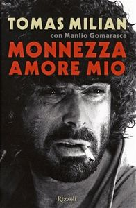 Manlio Gomarasca, &quot&#x3B;Monnezza amore mio&quot&#x3B;