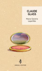 Marco Saverio Loperfido, &quot&#x3B;Claude Glass&quot&#x3B;