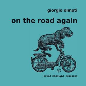 Giorgio Olmoti, &quot&#x3B;On the Road again&quot&#x3B;