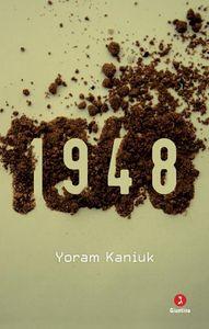 Yoram Kaniuk, &quot&#x3B;1948&quot&#x3B;, un libro dallo &quot&#x3B;stomaco della guerra&quot&#x3B;