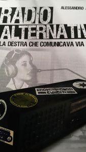 Alessandro Alberti, &quot&#x3B;Radio alternative. La destra che comunicava via etere&quot&#x3B;