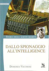Domenico Vecchioni, &quot&#x3B;Dallo spionaggio all'intelligence&quot&#x3B;