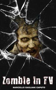 Zombie in TV. Le migliori zombie-serie del piccolo schermo