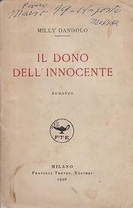 Milly Dandolo, &quot&#x3B;Il dono dell'Innocente&quot&#x3B;