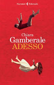 Chiara Gamberale, &quot&#x3B;Adesso&quot&#x3B;