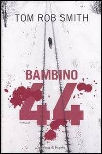 Tom Rob Smith, &quot&#x3B;Bambino 44&quot&#x3B;