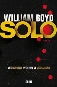 Solo de William Boyd: l'agent 007 en réanimation