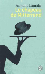 Le chapeau de Mitterrand  de Antoine LAURAIN