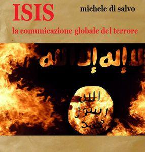 ISIS - la comunicazione globale del terrore