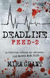 Newsflesh, tome 2 : Deadline - Mira Grant