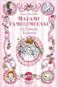 Madame Pamplemousse et la confiserie enchantée de  Rupert Kingfisher &amp&#x3B; Sue Hellard