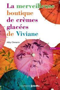La merveilleuse boutique de crèmes glacées de Viviane  de Abby Clements