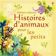 Histoires d'animaux pour les petits Editions Usborne