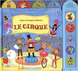 Sons et images Le cirque éditions Usborne
