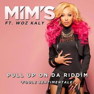 MIM'S : découvrez son nouveau single &quot&#x3B;Pull Up On Da Riddim (Foule Sentimentale)&quot&#x3B; !