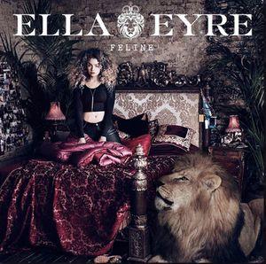 Ella Eyre : son premier album &quot&#x3B;Feline&quot&#x3B; sortira le 14 Août 2015 !