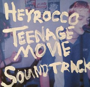 HeyRocco : leur premier album &quot&#x3B;Teenage Movie Soundtrack&quot&#x3B; est disponible !
