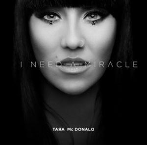 Tara McDonald : très touchante avec son nouveau single &quot&#x3B;I Need A Miracle&quot&#x3B; !