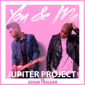Jupiter Project : leur single &quot&#x3B;You and Me&quot&#x3B; ambiancera notre Eté 2016 !