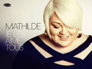 Mathilde (The Voice 4) : son premier album &quot&#x3B;Je Les Aime Tous&quot&#x3B; sortira le 29 Avril 2016 !