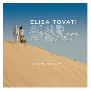 [Evénement] Elisa Tovati est de retour avec le single &quot&#x3B;Take Me Far Away&quot&#x3B; !