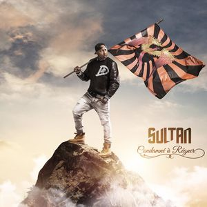 Sultan continue son ascension musicale avec &quot&#x3B;Condamné à Régner&quot&#x3B; !